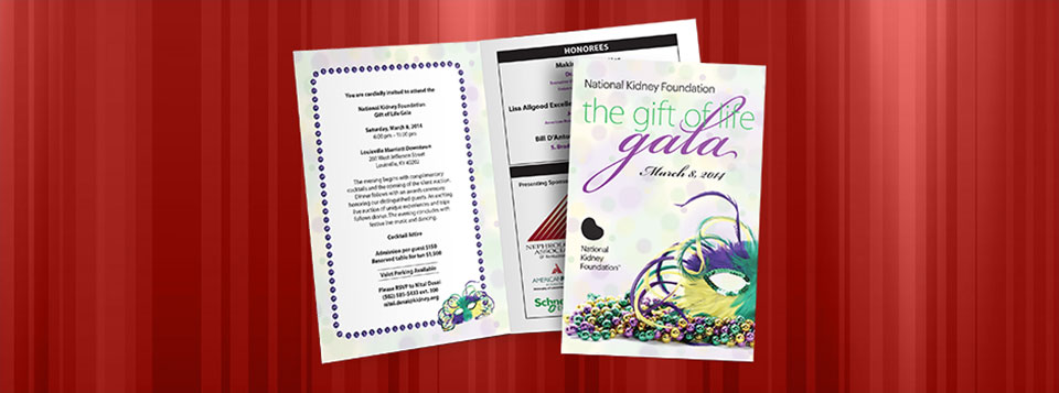 2014 Gift of Life Gala Invitations, the theme this year was Mardi Gras. The main focus was to incorporate the Mardi Gras colors with a Masquerade based design. I found the photo of a Masquerade mask and thought it was perfect. I normally use dark background colors for evening events. I Read More >