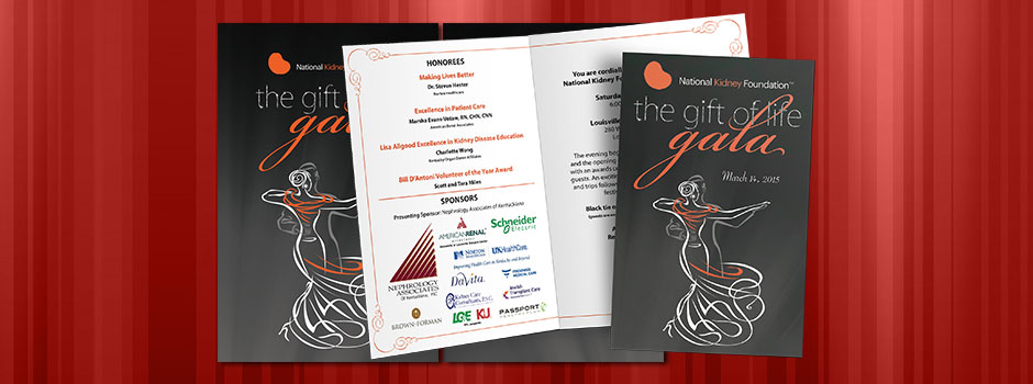 Volunteer work for The National Kidney Foundation of Kentucky's 2015 Gift of Life Gala. I designed the Save the Date cards, Invitations, Program Covers and a couple Power Point slide templates. The idea this year was to encourage everyone to wear a Splash of Orange. The 2015 Gift of Life Read More >