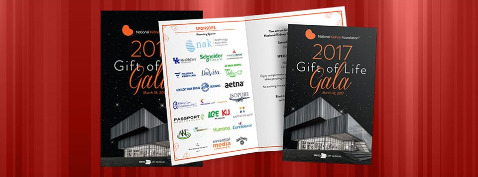 Volunteer work for The National Kidney Foundation of Kentucky's Gift of Life Gala. I designed the Save the Date cards, Invitations, Program Covers and a couple Power Point slide templates. The idea this year was to encourage everyone to wear a Splash of Orange. The 2017 Gift of Life Gala Read More >