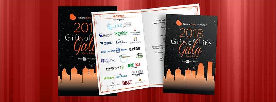 Volunteer work for The National Kidney Foundation of Kentucky's Gift of Life Gala. I designed the Save the Date cards, Invitations, Program Covers and a couple Power Point slide templates. The idea this year was to encourage everyone to wear a Splash of Orange. The 2018 Gift of Life Gala Read More >
